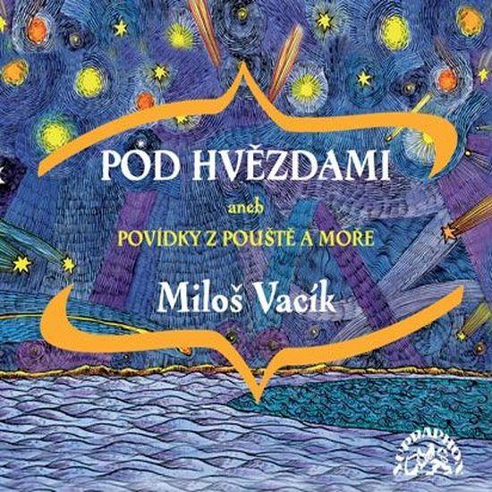 CD Pod hvězdami - Vacík Miloš - 13x14 cm