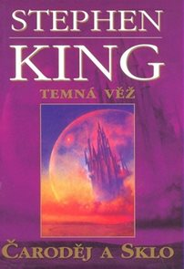 Temná věž IV - Čaroděj a sklo