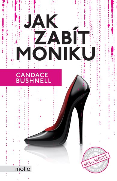Jak zabít Moniku - Candace Bushnell - 13x20 cm