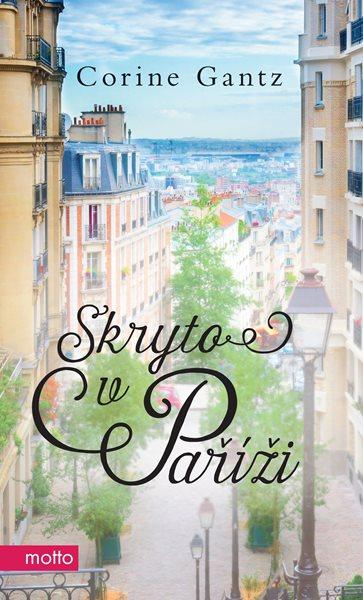 Skryto v Paříži - Corine Gantz - 13x21 cm