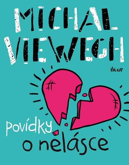 Povídky o nelásce - Michal Viewegh