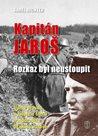 Kapitán Jaroš - Rozkaz byl neustoupit (1)