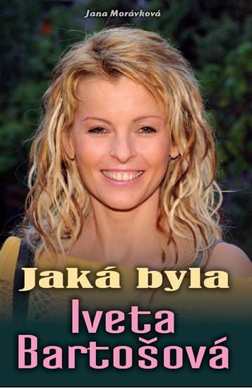 Jaká byla Iveta Bartošová (1) - Morávková Jana - 13,5x20,5