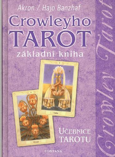 Crowleyho tarot základní kniha - Hajo Banzhaf; C. F. Frey Akron - 16x21 cm