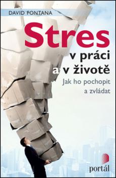 Stres v práci a v životě - David Fontana - 13x20 cm
