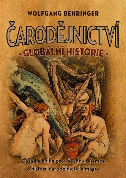 Čarodějnictví: globální historie - Wolfgang Behringer - 14x20 cm