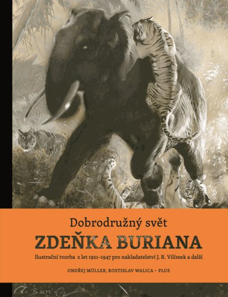 Dobrodružný svět Zdeňka Buriana - Zdeněk Burian - 24x23 cm
