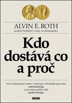 Kdo dostává co a proč - Alvin E. Roth - 15x21 cm