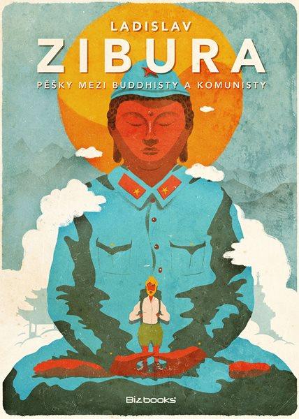 Pěšky mezi buddhisty a komunisty - Ladislav Zibura - 15x21 cm