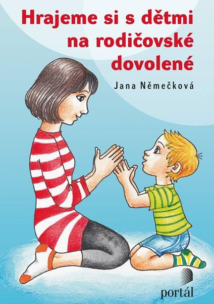 PORTÁL, s. r. o. Hrajeme si s dětmi na rodičovské dovolené - Jana Němečková - 145 x 205 mm