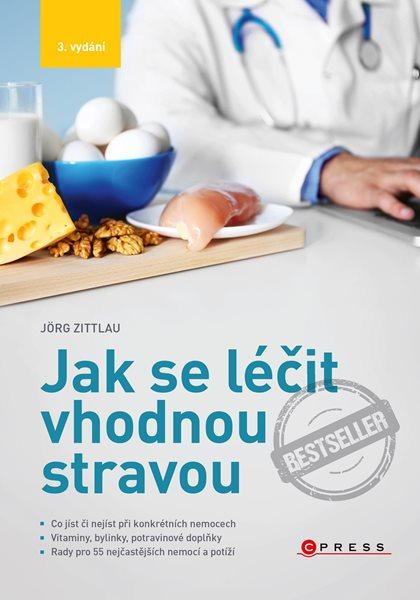 Jak se léčit vhodnou stravou - Jörg Zittlau - 15x21 cm