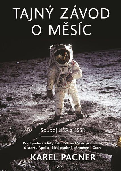 Tajný závod o Měsíc - Karel Pacner - 20x26 cm