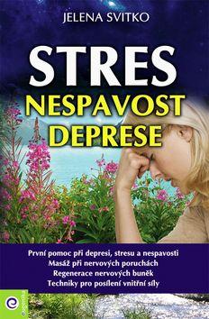 Stres, nespavost a deprese - Jelena Svitko; Radka Kneblová - 12x18 cm
