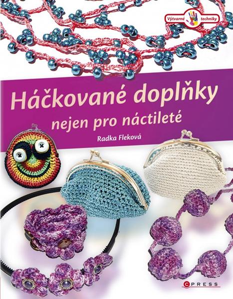 Háčkované doplňky nejen pro náctileté - Radka Fleková - 21x27 cm