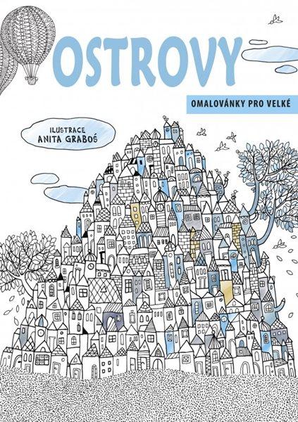 Ostrovy - omalovánky pro velké - Anita Graboś - 21x30 cm