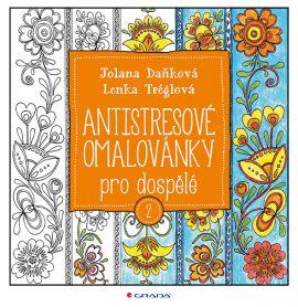 Antistresové omalovánky pro dospělé 2 - Daňková Jolana, Tréglová Lenka - 21x22 cm