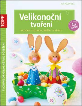 TOPP - Velikonoční tvoření - Pia Pedevilla - 17x22 cm
