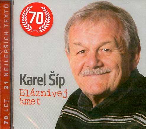 CD Karel Šíp - Bláznivej kmet - Šíp Karel - 13x14 cm