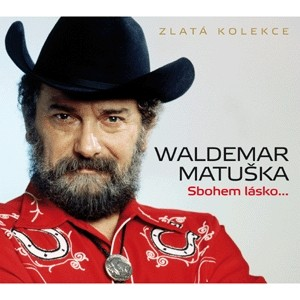 CD Waldemar Matuška : Sbohem lásko... - Matuška Waldemar - 13x14 cm