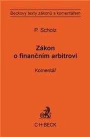 Zákon o finančním arbitrovi - komentář - Petr Scholz - 14x20 cm, Sleva 95%