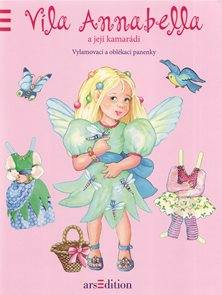 Víla Annabella a její kamarádi - vylamovací panenky