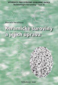 Keramické suroviny a jejich úprava - Technologie keramiky II pro SOŠ