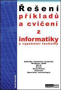 Řešení příkladů a cvičení z informatiky a výpočení techniky 1.díl