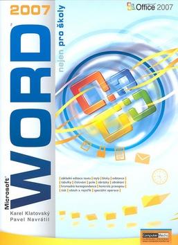 Word 2007 nejen pro školy - Navrátil Pavel - A4, brožovaná