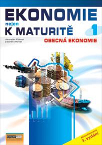 Ekonomie nejen k maturitě 1- Obecná ekonomie