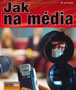 Jak na média - Jan Pospíšil - 17x23 cm