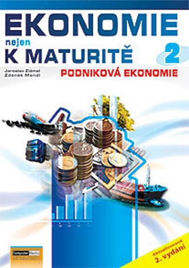 Ekonomie nejen k maturitě 2 - Ekonomika podniku, 3. aktualizované vydání - Zlámal Jaroslav Ing. - A4, brožovaná