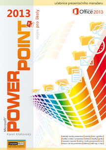 PowerPoint 2013 nejen pro školy - Klatovský Karel - A4, brožovaná