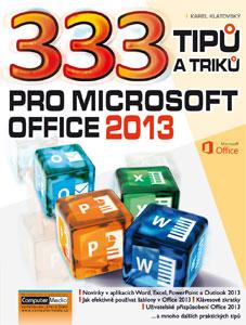333 tipů a triků pro MS Office 2013 - Klatovský Karel Ing. - A5