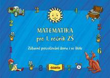 Zábavné procvičování doma i ve škole - Matematika pro 1.r.