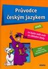 Průvodce českým jazykem aneb Co byste měli znát ze základní šoly (nejen k přijímacím zkouškám na SŠ)