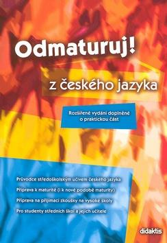 Odmaturuj z českého jazyka - rozšířené vydání - Mužíková O.,Markvartová B. a kolektiv - B5, brožovan