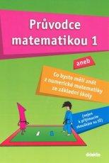 Průvodce matematikou 1 aneb Co byste měli znát z numerické matematiky ze ZŠ