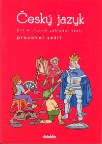 Český jazyk pro 4. ročník základní školy - Pracovní sešit