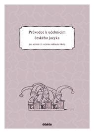 Průvodce pro učitele - Český jazyk 3.r. ZŠ