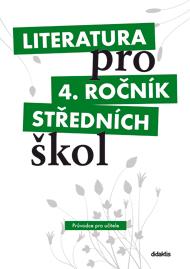 Literatura pro 4.ročník SŠ - Průvodce pro učitele + 3 CD