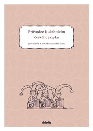 Průvodce pro učitele - Český jazyk 4. r. ZŠ