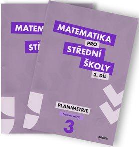 Matematika pro 3. ročník SŠ 3. díl pracovní sešit - Planimetrie