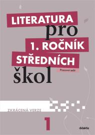 Literatura pro 1. ročník SŠ - pracovní sešit / zkrácená verze/