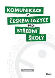Komunikace v českém jazyce pro SŠ - pracovní sešit - Čelišová O. , J. Čupová a kol. - A4, brožovaná