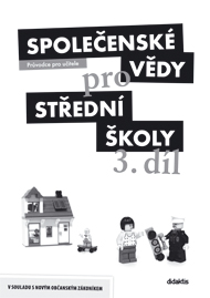 Společenské vědy pro SŠ - 3. díl - průvodce 2.vydání