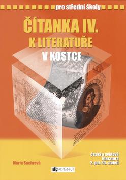 Čítanka IV. k literatuře v kostce pro střední školy - Pavel Kantorek, Marie Sochrová - 17x24 cm