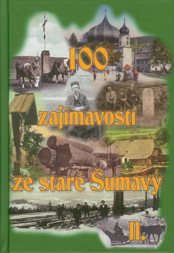 100 zajímavostí ze staré Šumavy II. - 16x23