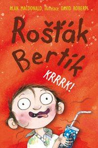 Rošťák Bertík Krrrk!