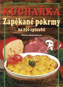 Kuchařka Zapékané pokrmy na 250 způsobů