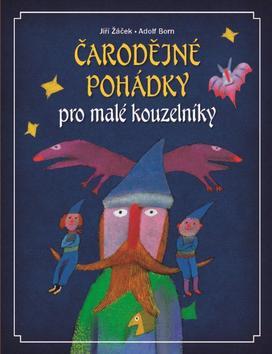Čarodějné pohádky pro malé kouzelníky - Žáček Jiří - 22x29